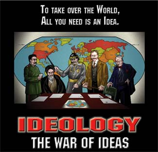 Ideology : War of Ideas
